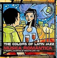 Colors of Latin Jazz: Musica Romantica