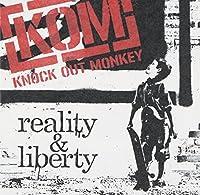 reality & liberty by KNOCK OUT MONKEY (2013-03-06)