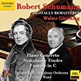R. Schumann: Piano Concerto, Symphonic Etudes & Fantasy in C Major (2020 Digital Remaster)