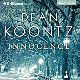 Innocence     A Novel              By:                                                                                                                                 Dean Koontz                               Narrated by:                                                                                                                                 MacLeod Andrews                      Length: 11 hrs and 9 mins     5,452 ratings     Overall 4.0