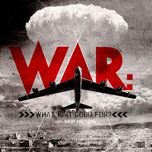 War: What Is It Good For? audiobook cover art