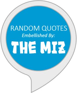 THE MIZ Quotes