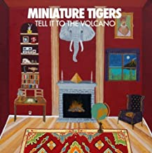 Best miniature tigers tell it to the volcano Reviews