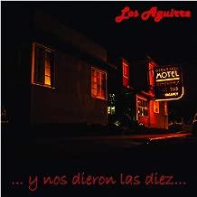 Los Aguirre - y Nos Dieron las Diez