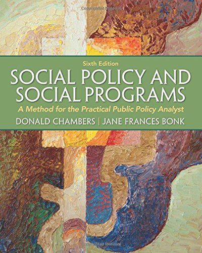 Social Policy and Social Programs: A Method for the Practical Public Policy Analyst (6th Edition) (Mysearchlab)