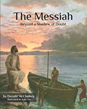 The Messiah - Beyond a Shadow of Doubt: The Messiah in the Appointed Times