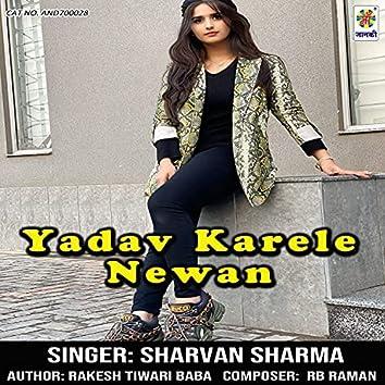 Yadav Karele Newan
