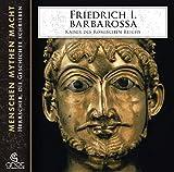 Friedrich I. Barbarossa (Menschen Mythen Macht) - Elke Bader gelesen von Heiner Heusinger Regie: Wieland Haas