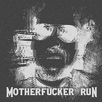 Motherfucker Run (AL45KA Version)