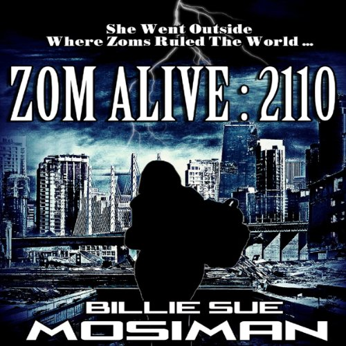 Zom Alive: 2110                   By:                                                                                                                                 Billie Sue Mosiman                               Narrated by:                                                                                                                                 Shandon Loring                      Length: 2 hrs and 5 mins     2 ratings     Overall 2.5