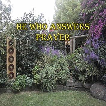 He Who Answers Prayer