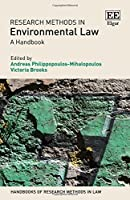 Research Methods in Environmental Law: A Handbook (Handbooks of Research Methods in Law)