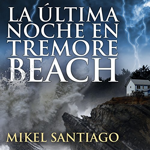 La última noche en Tremore Beach [The Last Night in Tremore Beach] audiobook cover art