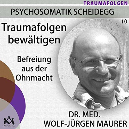 Traumafolgen bewältigen. Befreiung aus der Ohnmacht audiobook cover art