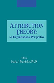 Attribution Theory: An Organizational Perspective (St Lucie)