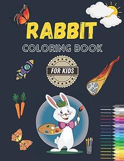 Rabbit Coloring Book For Kids: Rabbit Activity Book For Children, Kids, Teens, Toddlers, Preschoolers | Cute Rabbits Color...