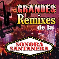 Grandes Remixes De La Sonora Santanera