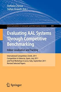 Evaluating AAL Systems Through Competitive Benchmarking - Indoor Localization and Tracking (Communications in Computer and...