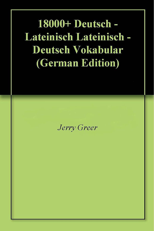 悪意のある動的強化18000+ Deutsch - Lateinisch Lateinisch - Deutsch Vokabular (German Edition)