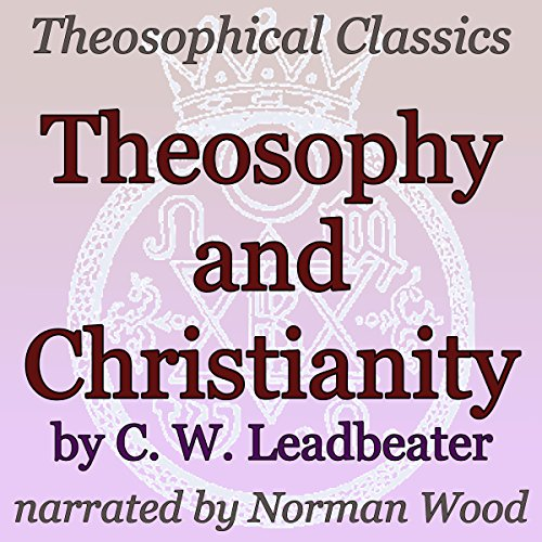Theosophy and Christianity: Theosophical Classics audiobook cover art