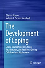 The Development of Coping: Stress, Neurophysiology, Social Relationships, and Resilience During Childhood and Adolescence