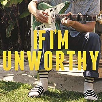 If I'm Unworthy (Single Edit)
