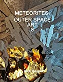 METEORITES: OUTER SPACE ART 3