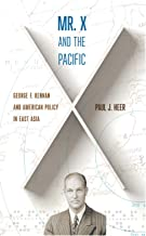 Mr. X and the Pacific: George F. Kennan and American Policy in East Asia