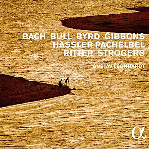 Bach, Bull, Byrd, Gibbons, Hassler, Pachelbel, Ritter & Strogers (Alpha Collection)