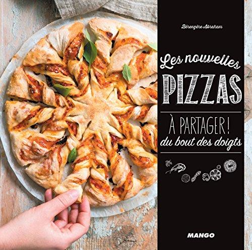 Les nouvelles pizzas à partager ! (Hors collection Art de vivre) (French Edition)