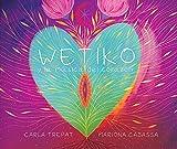 WETIKO: y la música del corazón