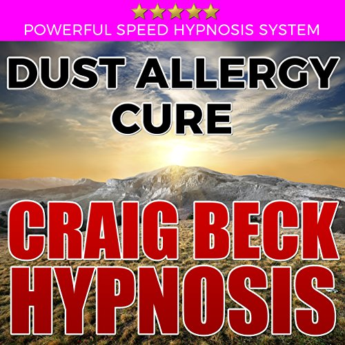 Dust Allergy Cure: Craig Beck Hypnosis audiobook cover art