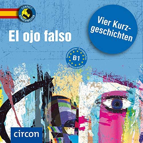 El ojo falso                   Autor:                                                                                                                                 Alex Bech,                                                                                        Ana Toribio                               Sprecher:                                                                                                                                 Olga Carrasquedo                      Spieldauer: 1 Std. und 21 Min.     Noch nicht bewertet     Gesamt 0,0