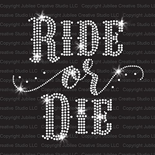 Ride or Die Iron On Rhinestone Crystal T-Shirt Transfer for Biker or Rodeo by JCS Rhinestones