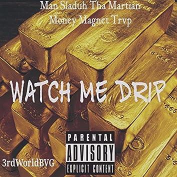 Watch Me Drip (feat. Money Magnet Trvp)