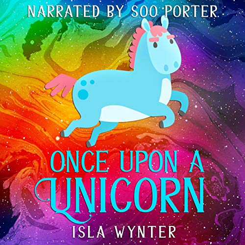 Once upon a Unicorn Audiobook By Isla Wynter cover art