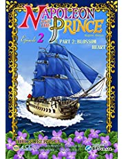 Napoleon and the Prince: Episode 2 Part 2 : Blossom Heart (English Edition)