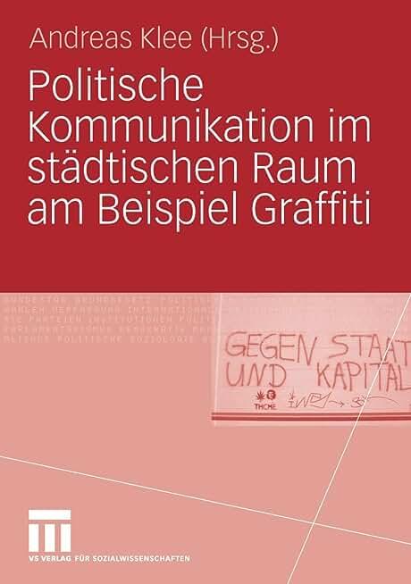 Politische Kommunikation im städtischen Raum am Beispiel Graffiti (German Edition)