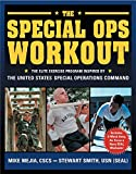 The Special Ops Workout: The Elite Exercise Program Inspired by the United...