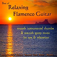 Best of Relaxing Flamenco Guitar: Smooth Instrumental Rhumba & Spanish... Spa & Relaxation