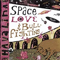 Space Love & Bull Fight..