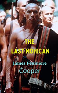 The Last Mohican: Great historical literary work, short narratives adapted to the time, loaded with fiction and adventures