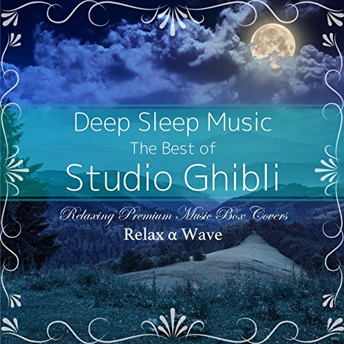 Deep Sleep Music - The Best of Studio Ghibli: Relaxing Premium Music Box Covers