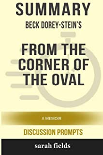 Summary: Beck Dorey-Stein's From the Corner of the Oval: A Memoir (Discussion Prompts)