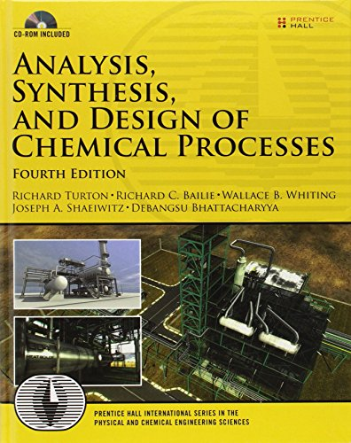Analysis, Synthesis and Design of Chemical Processes (4th Edition) (Prentice Hall International Seri