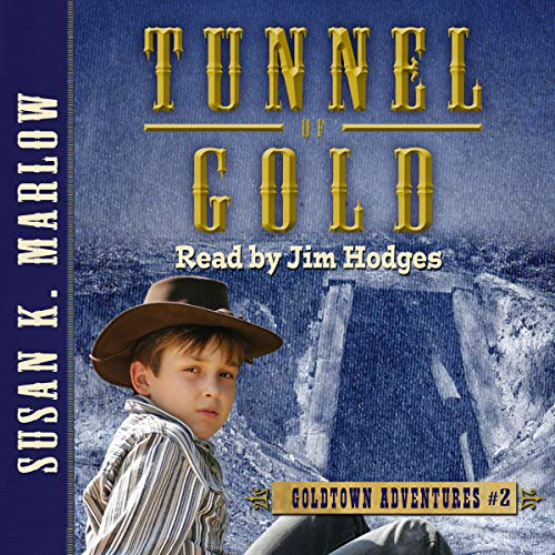 Tunnel of Gold Audiobook By Susan K. Marlow cover art