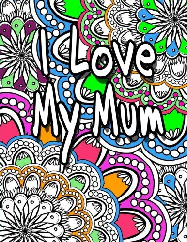 Price comparison product image I Love My Mum: Relaxing Adult Coloring Book With Bonus Bookmark