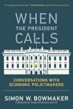 When the President Calls: Conversations with Economic Policymakers (The MIT Press)