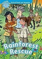 Oxford Read and Imagine: Level 1: Rainforest Rescue