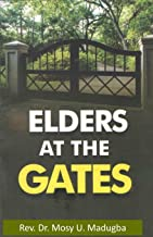Elders at the Gates: I will build my church; and the gates of hell shall not prevail against it! Matt. 16:18